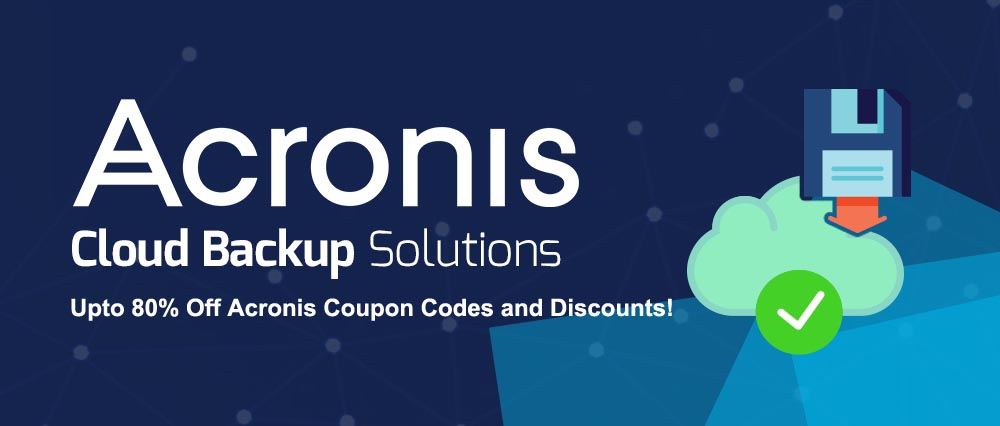 Acronis coupon codes and discounts upto 80% off